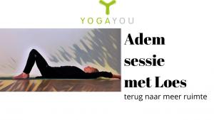 ontspannings yoga adem en naar binnenkeren met Loes