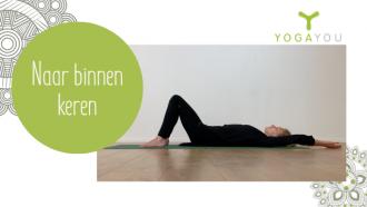 Naar binnen keren - rustige yoga - Loes
