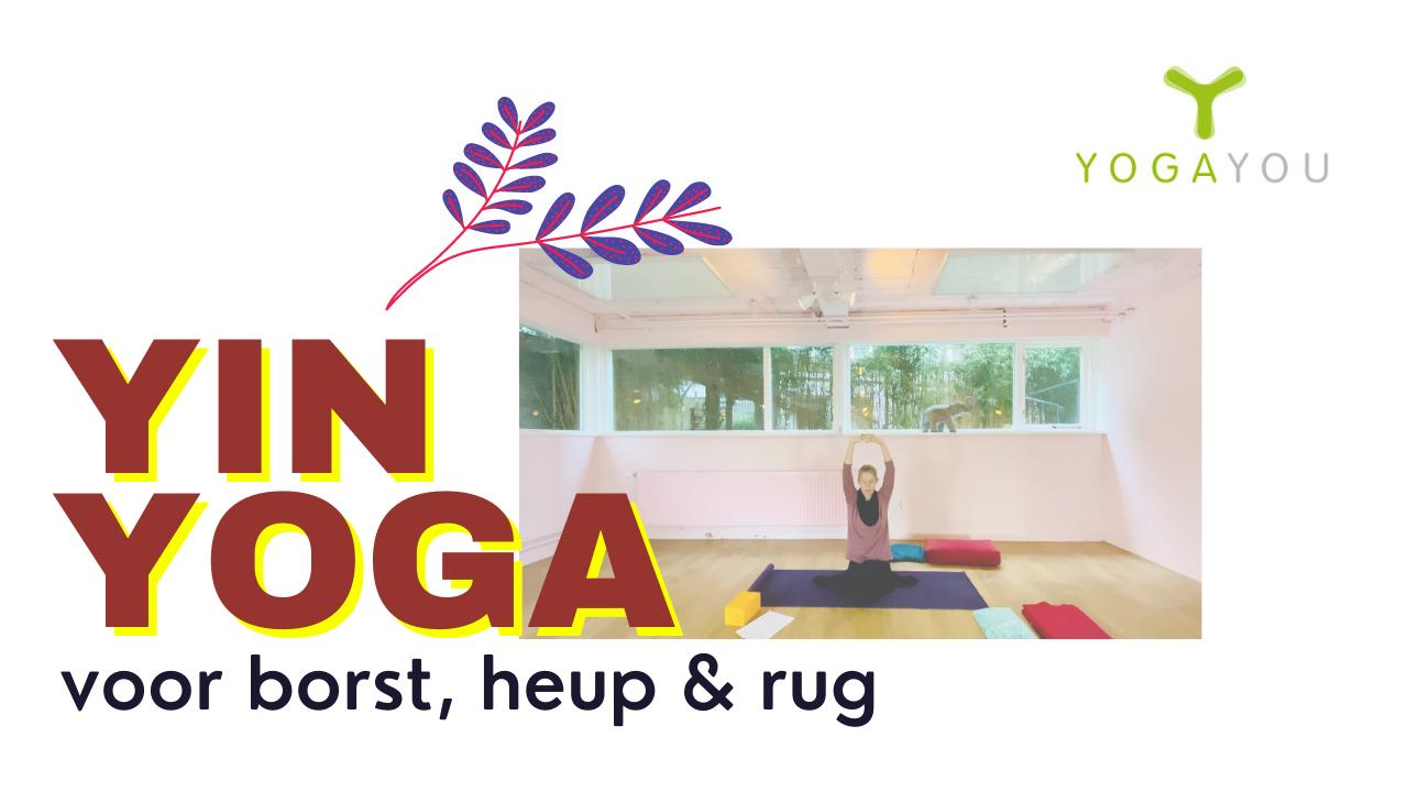 yin yoga voor borst, heup-en ruggebied