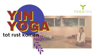 Yin Yoga om tot rust te komen