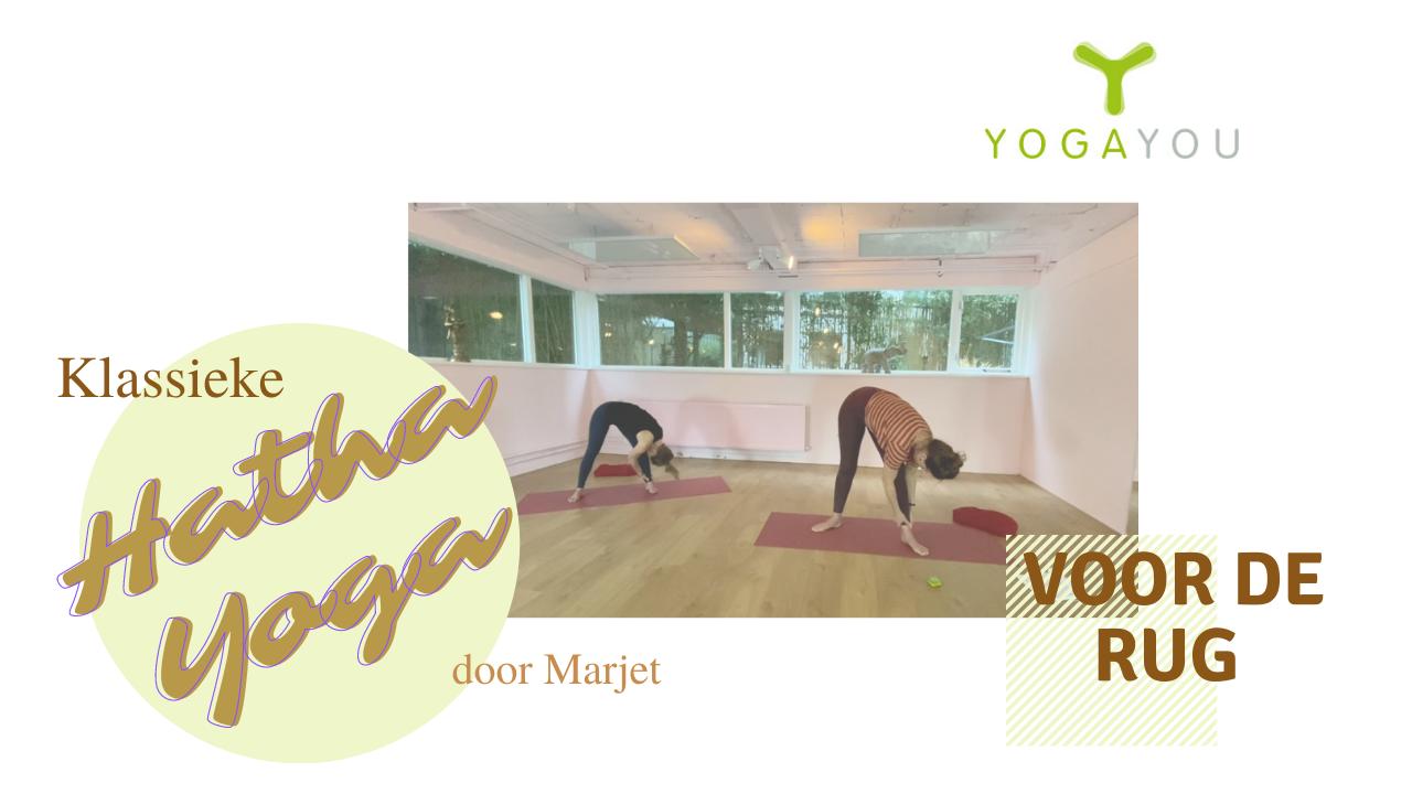 klassieke hatha yoga voor de rug door Marjet van der Linde