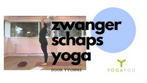 zwangerschaps yoga voor kracht en vertrouwen door Yvonne
