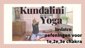 kundalini yoga 1e, 2e, 3e chakra