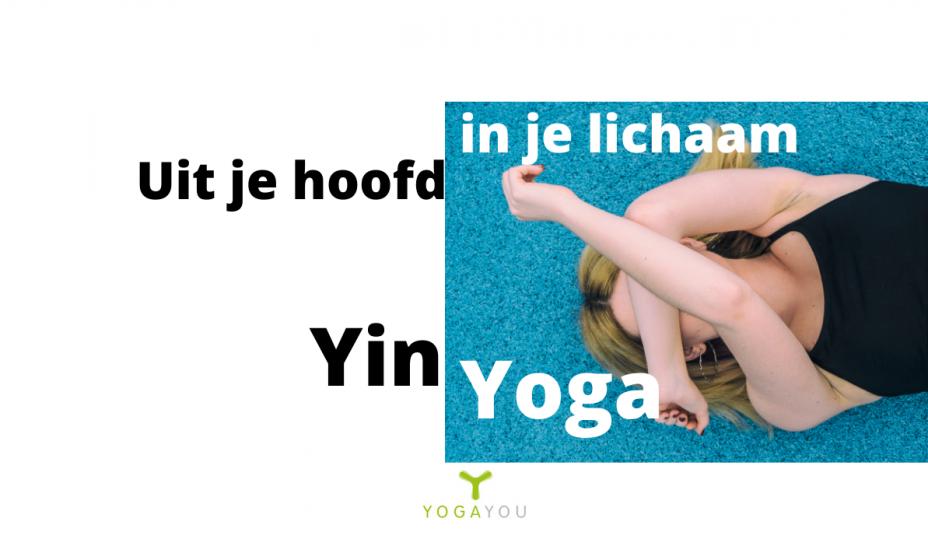 Uit je hoofd in je lichaam Yin Yoga Dirkje Yoga You Online
