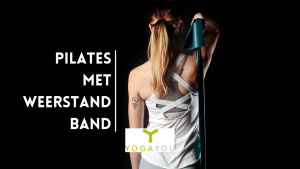 Pilates met weerstandsband Yoga You Online