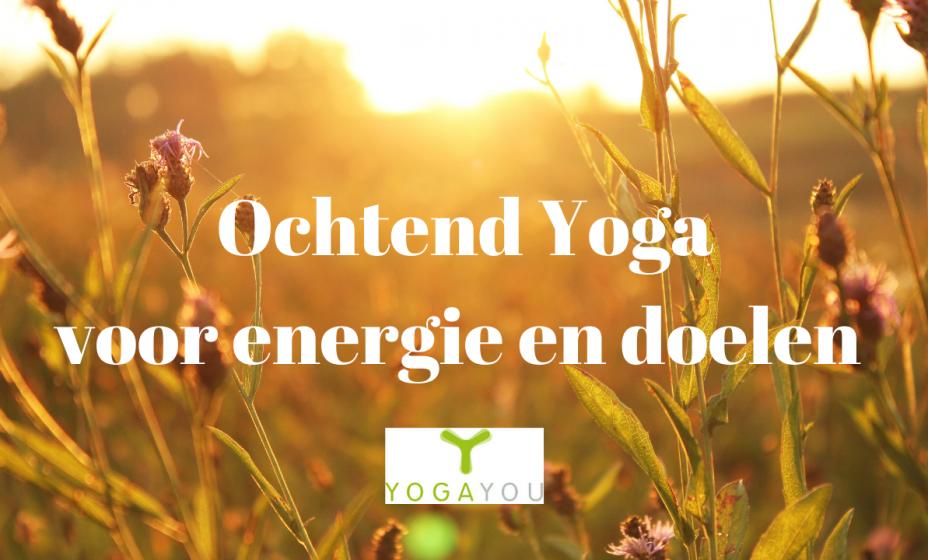 ochtend yoga voor energie en doelen